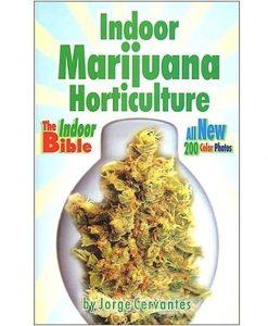 Indoor Marijuana Horticulture Bible